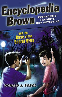 Encyclopedia Brown and the Case of the Secret UFOs - Sobol, Donald J