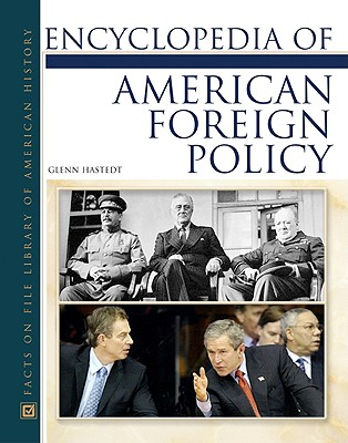 Encyclopedia of American Foreign Policy - Hastedt, Glenn P