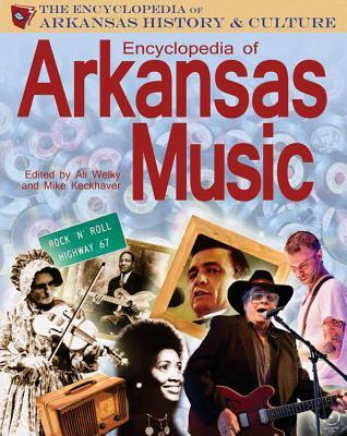 Encyclopedia of Arkansas Music - Welky, Ali (Editor)