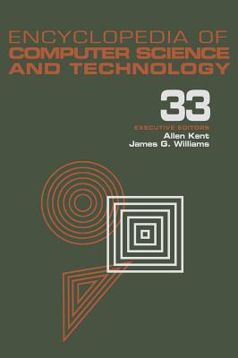 Encyclopedia of Computer Science and Technology: Volume 33 - Supplement 18: Case-Based Reasoning to User Interface Software Tools - Kent, Allen
