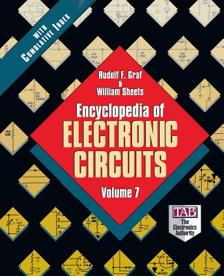 Encyclopedia of Electronic Circuits, Volume 7 - Graf, Rudolf F, and Sheets, William, and Graf Rudolf