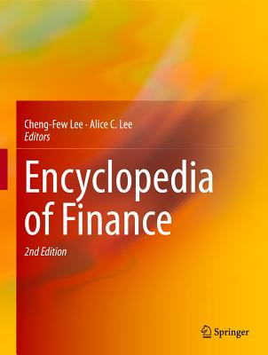 Encyclopedia of Finance - Lee, Cheng-Few (Editor), and Lee, Alice C (Editor)