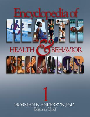 Encyclopedia of Health and Behavior - Anderson, Norman B, Dr., PH.D. (Editor)