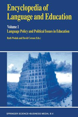 Encyclopedia of Language and Education: Language Policy and Political Issues in Education - Wodak, Ruth (Editor)