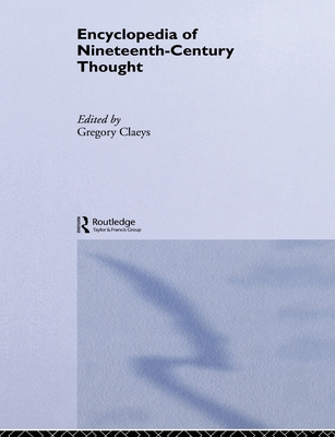 Encyclopedia of Nineteenth Century Thought - Claeys, Gregory (Editor)