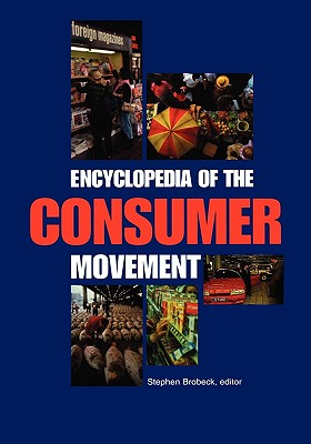 Encyclopedia of the Consumer Movement - Brobeck, Stephen (Editor)