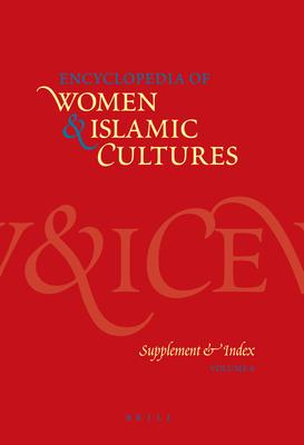Encyclopedia of Women & Islamic Cultures, Volume 6: Supplement & Index - Joseph, Suad (Editor)