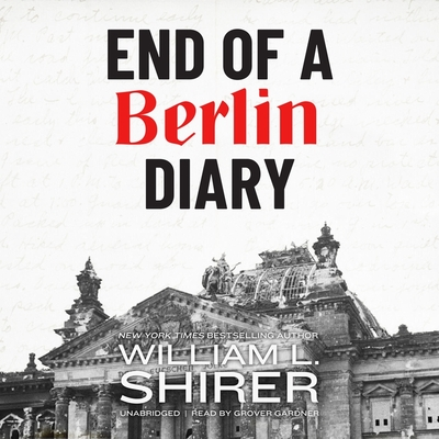 End of a Berlin diary. - Shirer, William L.