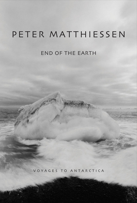 End of the Earth: Voyaging to Antarctica - Matthiessen, Peter, and Garrett, Kenneth (Photographer), and Bateman, Birgit Freybe (Photographer)