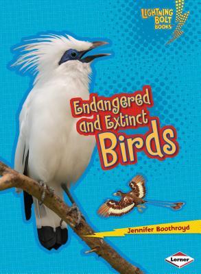 Endangered and Extinct Birds - Boothroyd, Jennifer