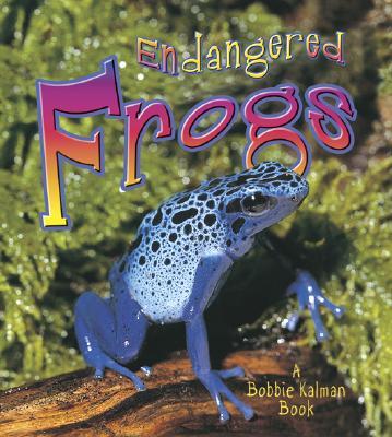 Endangered Frogs - Aloian, Molly, and Kalman, Bobbie