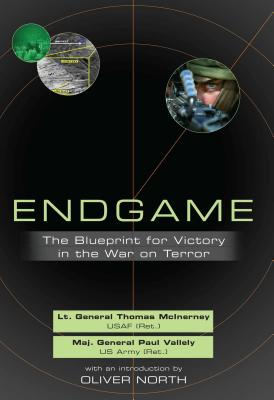 Endgame: The Blueprint for Victory in the War on Terror - McInerney, Thomas, and Vallely, Paul