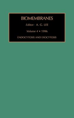 Endocytosis and Exocytosis - Lee, Jenny, and Lee, A G (Editor)