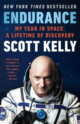 Endurance: My Year in Space, a Lifetime of Discovery - Kelly, Scott