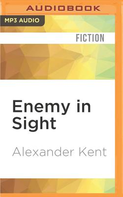 Enemy in Sight - Kent, Alexander, and Jayston, Michael (Read by)
