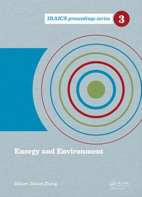 Energy and Environment: Proceedings of the 2014 International Conference on Energy and Environment (ICEE 2014), June 26-27, Beijing, China - Zheng, Dawei (Editor)