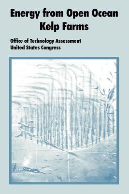 Energy from Open Ocean Kelp Farms - Office of Technology Assessment, Of Technology Assessment