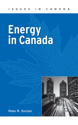 Energy in Canada - Sinclair, Peter