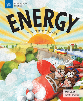 Energy: Physical Science for Kids - Diehn, Andi