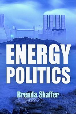 Energy Politics - Shaffer, Brenda