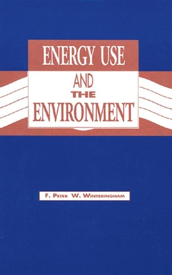 Energy Use and the Environment - Winteringham, F P W