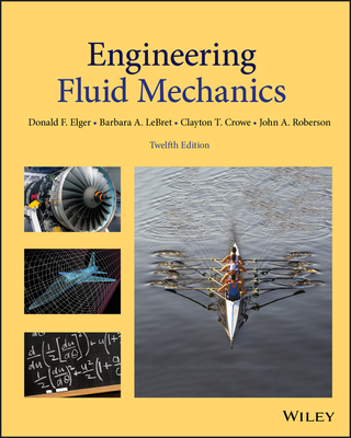 Engineering Fluid Mechanics - Elger, Donald F, and Lebret, Barbara A, and Crowe, Clayton T