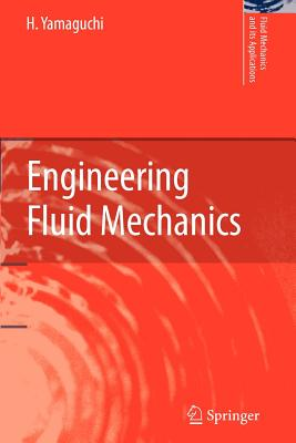 Engineering Fluid Mechanics - Yamaguchi, H.