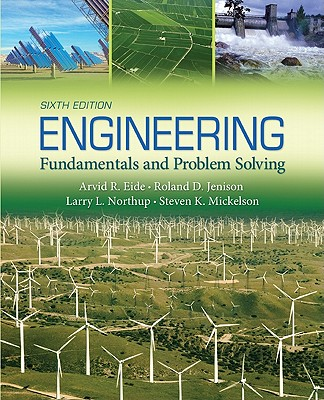 Engineering Fundamentals & Problem Solving - Eide, Arvid, and Jenison, Roland, and Northup, Larry