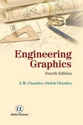 Engineering Graphics - Chandra, A. M., and Chandra, Satish