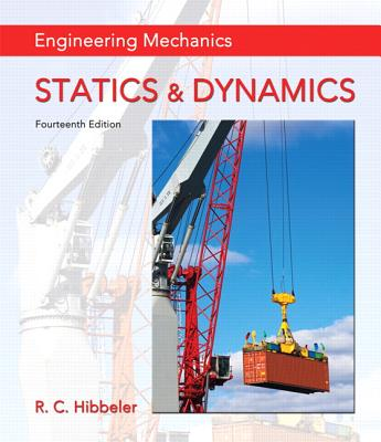 Engineering Mechanics: Statics & Dynamics - Hibbeler, Russell C.