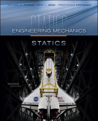 Engineering Mechanics: Statics - Costanzo, Francesco, and Plesha, Michael, and Gray, Gary