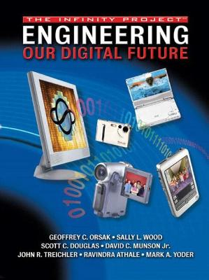 Engineering Our Digital Future: The Infinity Project - Orsak, Geoffrey C, and Wood, Sally L, and Douglas, Scott C