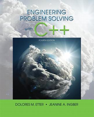 Engineering Problem Solving With C++ - Etter, Delores M., and Ingber, Jeanine A.