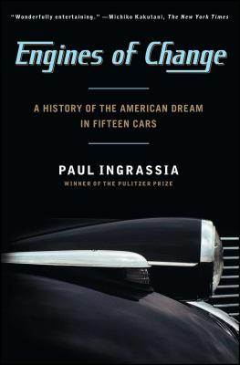 Engines of Change: A History of the American Dream in Fifteen Cars - Ingrassia
