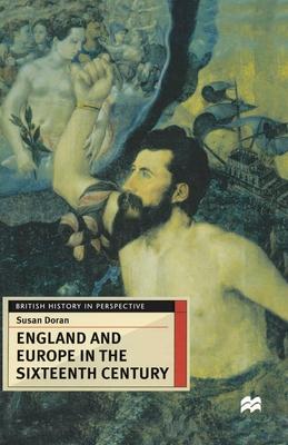 England and Europe in the Sixteenth Century - Doran, Susan