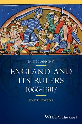 England and its Rulers: 1066-1307 - Clanchy, Michael T.