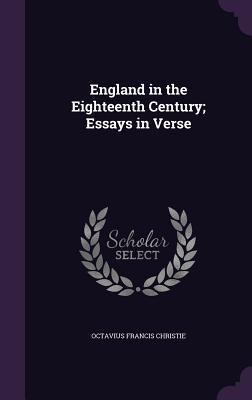 England in the Eighteenth Century; Essays in Verse - Christie, Octavius Francis