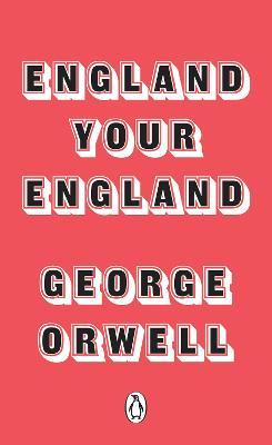 England Your England - Orwell, George