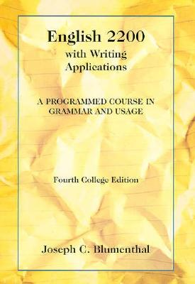 English 2200 with Writing Applications: A Programmed Course in Grammar and Usage - Blumenthal, Joseph C