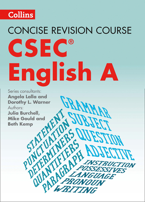English A - a Concise Revision Course for CSEC (R) - Gould, Mike, and Burchell, Julia, and Kemp, Beth