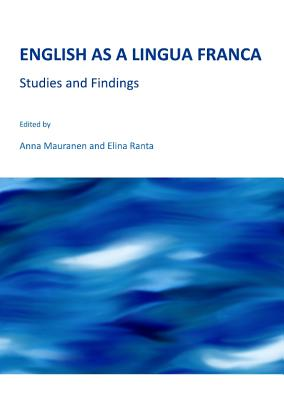 English as a Lingua Franca: Studies and Findings - Mauranen, Anna (Editor)