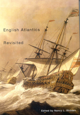 English Atlantics Revisited: Essays Honouring Ian K. Steele - Rhoden, Nancy L (Editor)