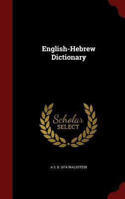 English-Hebrew Dictionary - Waldstein, A S B 1874