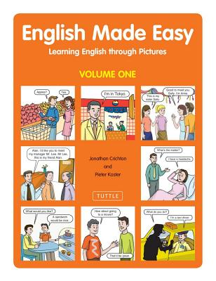 English Made Easy Volume One: Learning English Through Pictures - Crichton, Jonathan, Dr., and Koster, Pieter