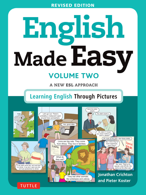 English Made Easy, Volume Two: A New ESL Approach: Learning English Through Pictures - Crichton, Jonathan, Dr., and Koster, Pieter