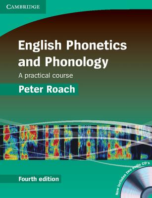 English Phonetics and Phonology: A Practical Course - Roach, Peter