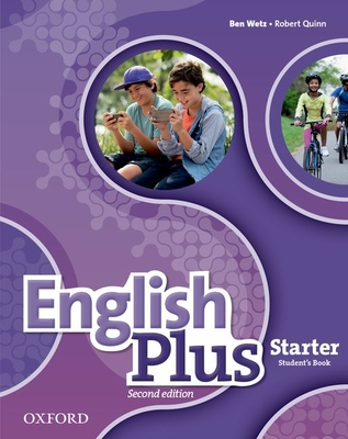English Plus: Starter: Student's Book: The right mix for every lesson - Wetz, Ben, and Quinn, Robert