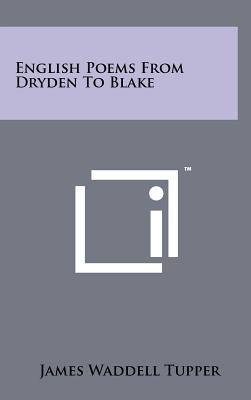 English Poems from Dryden to Blake - Tupper, James Waddell (Editor)