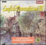 English Romanticism, Vol. 3: Jeremy Filsell Plays Eugene Goossens