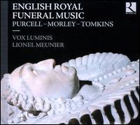 English Royal Funeral Music - Jorge López-Escribano (organ); Lingua Franca; Masato Suzuki (organ); Ricardo Rodriguez Miranda (bass viol);...